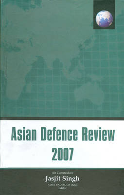 Asian Defence Review: 2007 (Hardback)