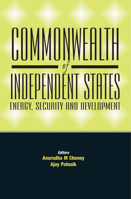 Commonwealth of Independent State: Energy, Security and Development (Hardback)