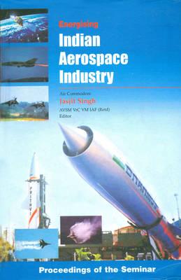 Energising Indian Aerospace Industry (Hardback)