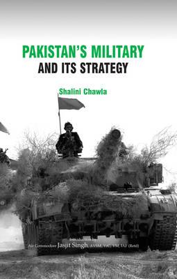 Pakistan's Military and Its Strategy (Hardback)