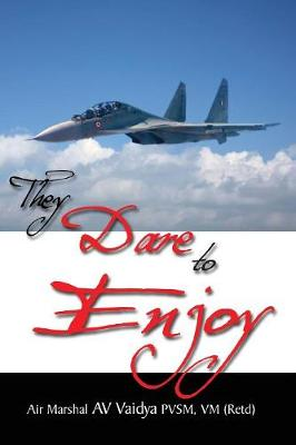 They Dare to Enjoy (Paperback)
