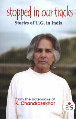 Stopped in Our Tracks: Stories of UG in India (Paperback)