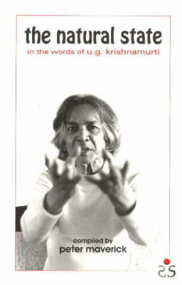 The Natural State: In the Words of U.G. Krishnamurti (Paperback)