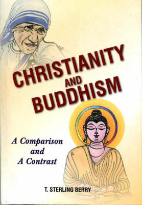 Christianity and Buddhism: A Comparison and a Contrast (Paperback)