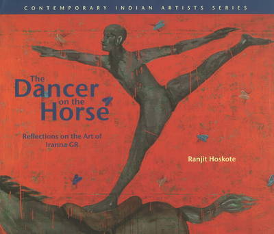 The Dancer on the Horse Reflections on the Art of Iranna Gr (Hardback)