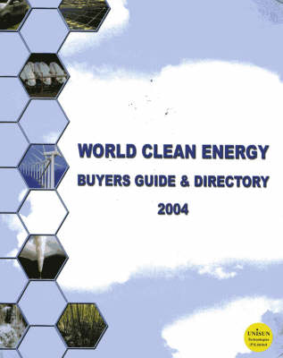 World Clean Energy: Buyer's  Guide  and Directory (Hardback)