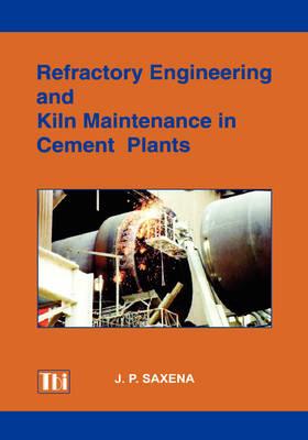 Refractory Engineering and Kiln Maintenance in Cement Plants (Hardback)