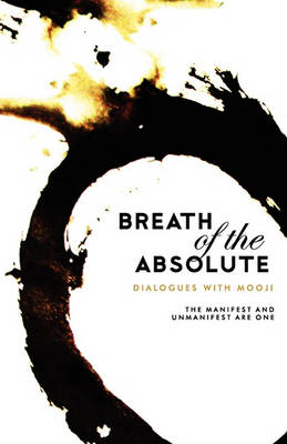 Breath of the Absolute - Dialogues with Mooji (Paperback)