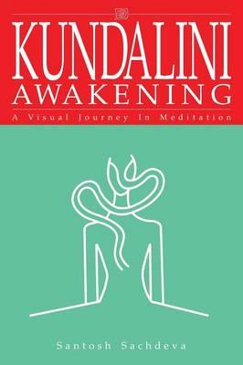 Kundalini Awakening: A Visual Journey in Meditation (Paperback)