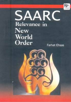 SAARC: Relevance in New World Order (Paperback)