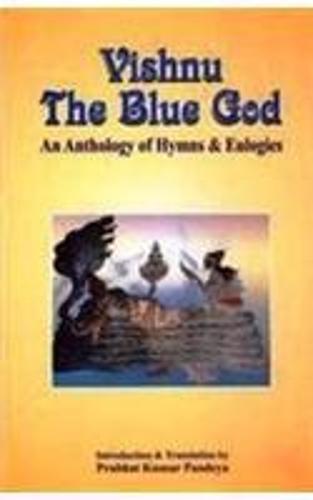 Vishnu the Blue God: An Anthology of Hymns (Paperback)