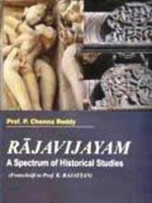 Rajavijayam: Spectrum of Historical Studies (Hardback)