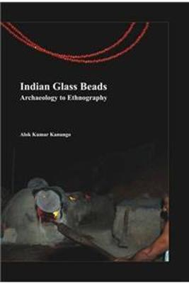 Indian Glass Beads: Archaeology to Ethnography (Hardback)