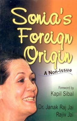 Sonia's Foreign Origin: A Non Issue (Paperback)