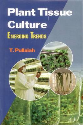 Plant Tissue Culture: Emerging Trends (Hardback)