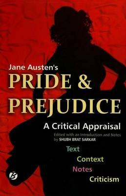 Jane Austen's 'Pride & Prejudice': A Critical Appraisal (Paperback)