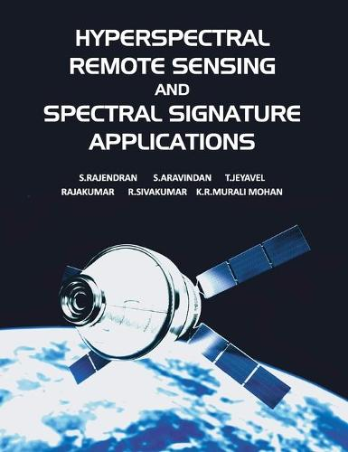 Hyperspectral Remote Sensing and Spectral Signature Applications (Hardback)