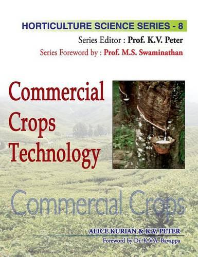 Commercial Crops Technology: Vol.08. Horticulture Science Series (Hardback)