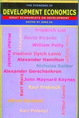 The Pioneers of Development Economics: Great Economists on Development (Paperback)