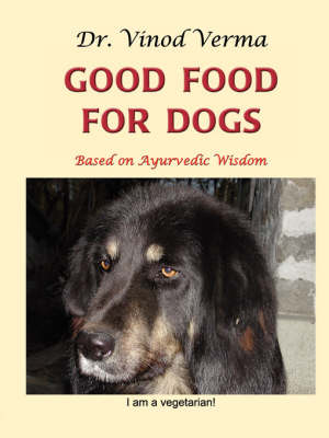 Good Food for Dogs: Based on Ayurvedic Wisdom (Paperback)