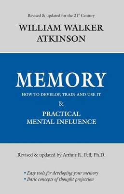 Memory: How to Develop, Train, and Use it (Paperback)