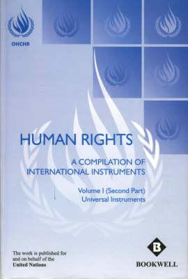Human Rights: v. 1: A Compilation of International Instruments (Hardback)