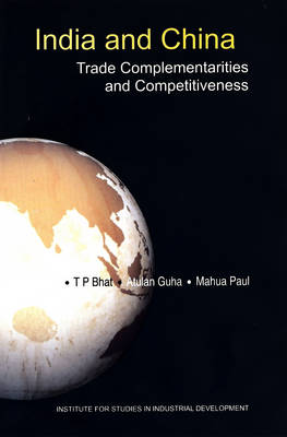 India and China Trade Complementarities and Competitiveness (Hardback)