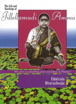 Life & Teachings of Jilleamudi Amma (Paperback)