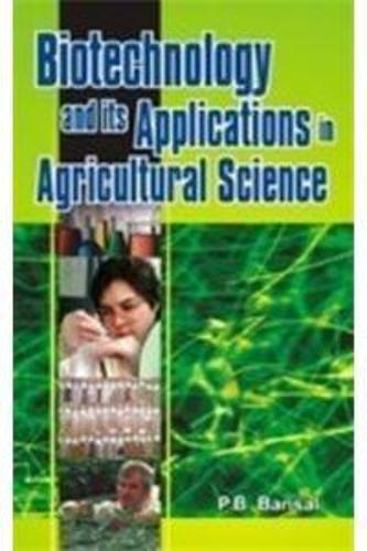 Biotechnology and Its Applications in Agricultural Science (Hardback)