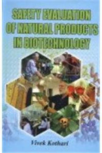 Safety Evaluation of Natural Products in Biotechnology (Hardback)