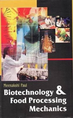 Biotechnology and Food Processing Mechanics (Hardback)