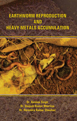 Earthworm Reproduction and Heavy Metal Accumulation (Hardback)