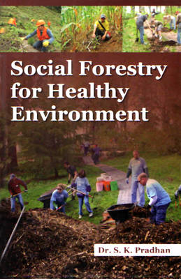 Social Forestry for Healthy Environment (Hardback)