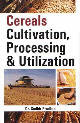 Cereals Cultivation Processing and Utilization (Hardback)
