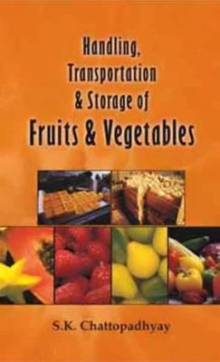 Handling Transportation and Storage of Fruits and Vegetables (Hardback)
