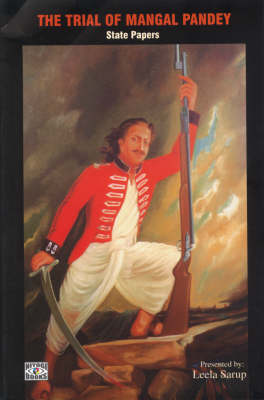 Trial Of Mangal Pandey, The: State Papers (Paperback)