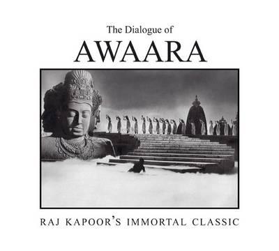 Dialogue Of: Awaara, The: Raj Kapoor's Immortal Classic (Paperback)