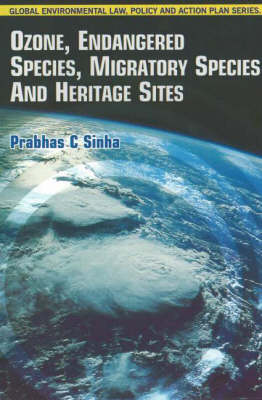 Ozone, Endangered Species, Migratory Species & Heritage Sites (Hardback)