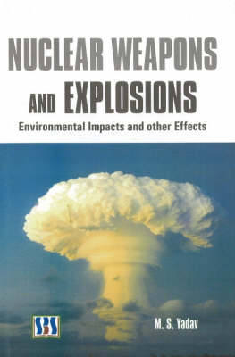 Nuclear Weapons & Explosions: Environmental Impacts & Other Effects (Hardback)
