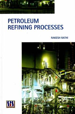 Petroleum Refining Processes (Hardback)