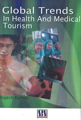 Global Trends in Health & Medical Tourism (Paperback)