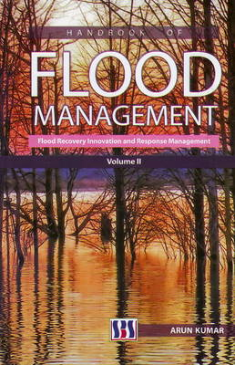 Handbook of Flood Management: Handbook of Flood Management Flood Recovery Innovation and Response Management Vol. 2 (Hardback)