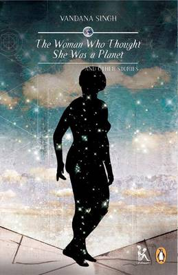 The Woman Who Thought She Was a Planet: and Other Stories (Paperback)