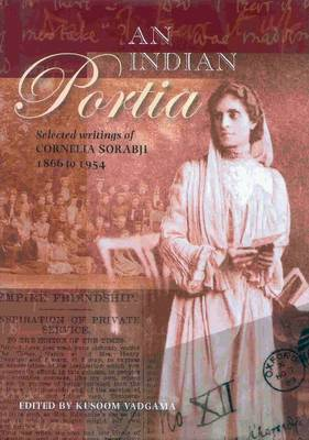 An Indian Portia - Selected Writings of Cornelia Sorabji 1866 to 1954 (Hardback)