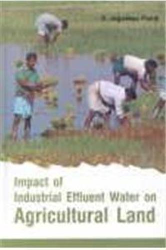 Impact of Industrial Effluent Water on Agricultural Land (Hardback)