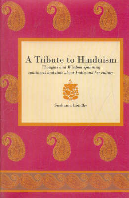 Tribute to Hinduism: Thoughts and Wisdom Spanning Continents and Time About India and Her Culture (Hardback)