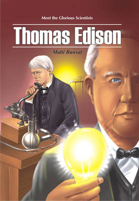 Meet the Glorious Scientists: Thomas Edison (Paperback)