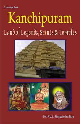 Kanchipuram Land of Legends, Saints & Temples (Paperback)