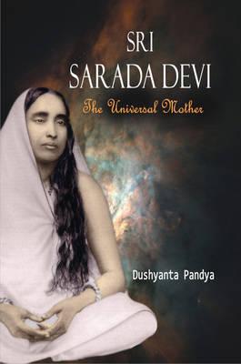 Sri Sarada Devi: The Universal Mother (Hardback)