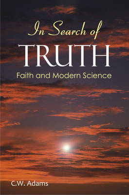 Insearch of Truth: Faith and Modern Science (Hardback)